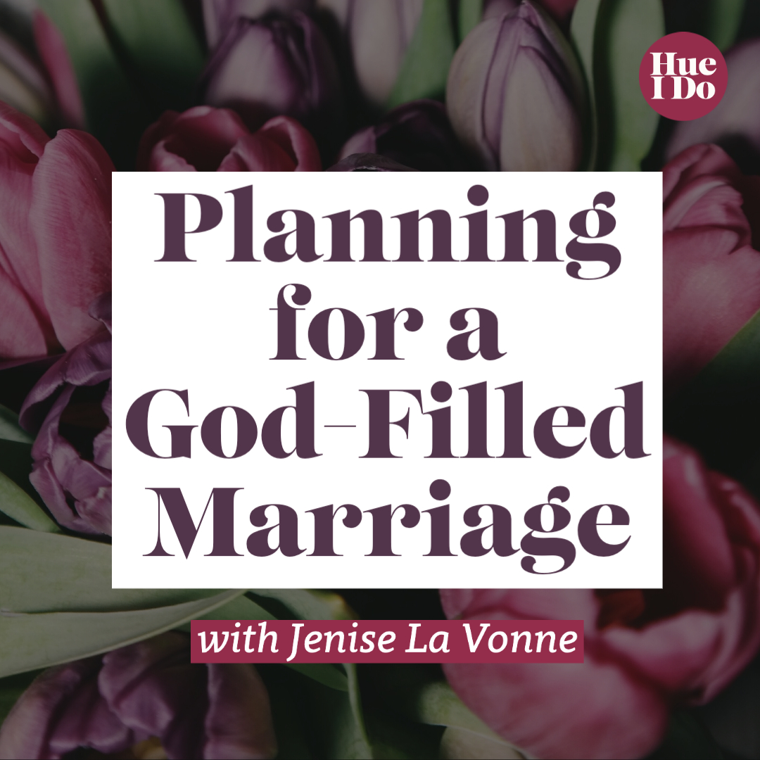 Planning for a God-Filled Marriage with Jenise La Vonne