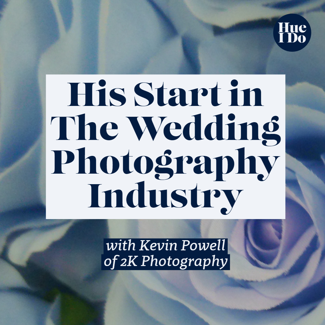 10. His Start in the Wedding Photography Industry with Kevin Powell of 2K Photography