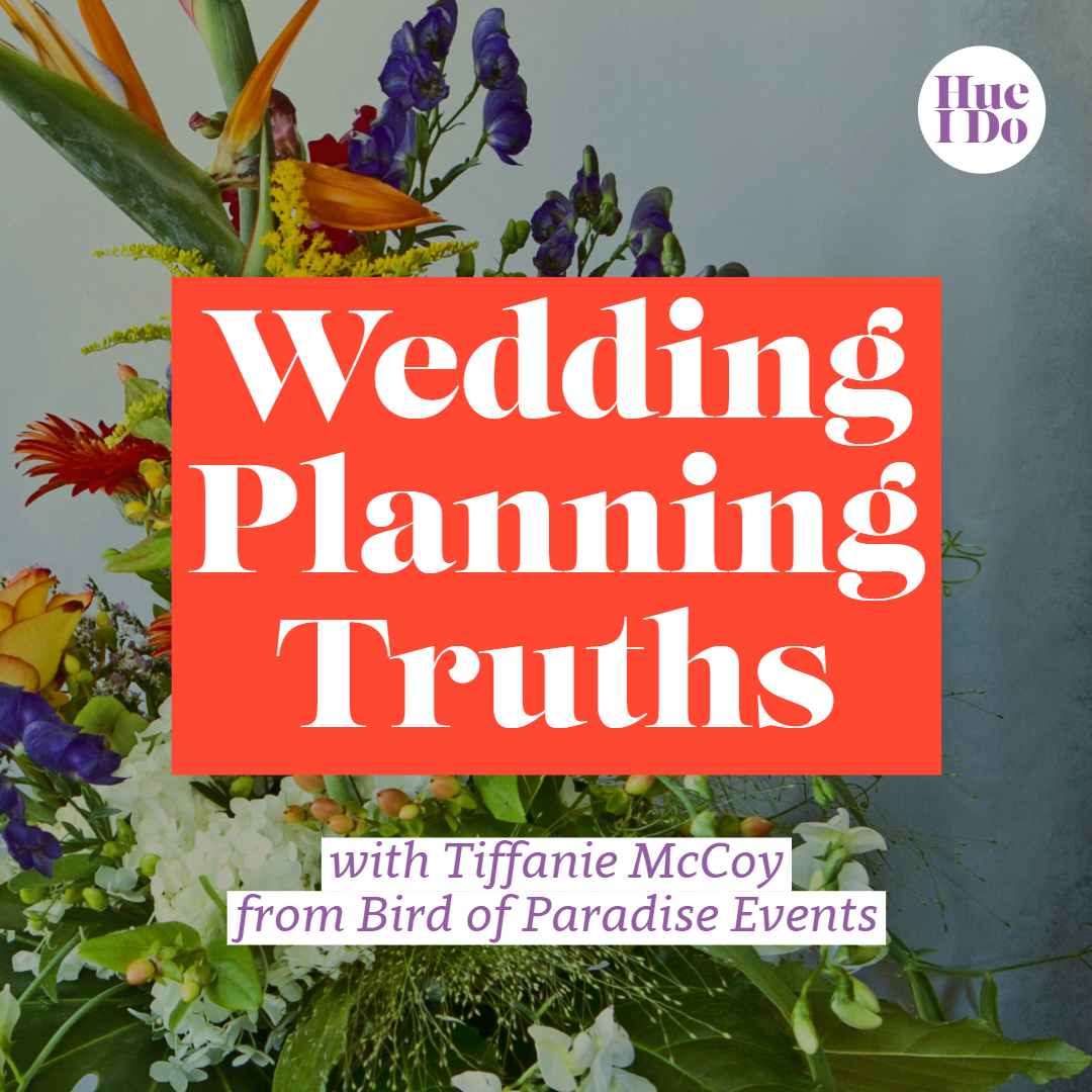 9. Wedding Planning Truths with Tiffanie McCoy from Bird of Paradise Events