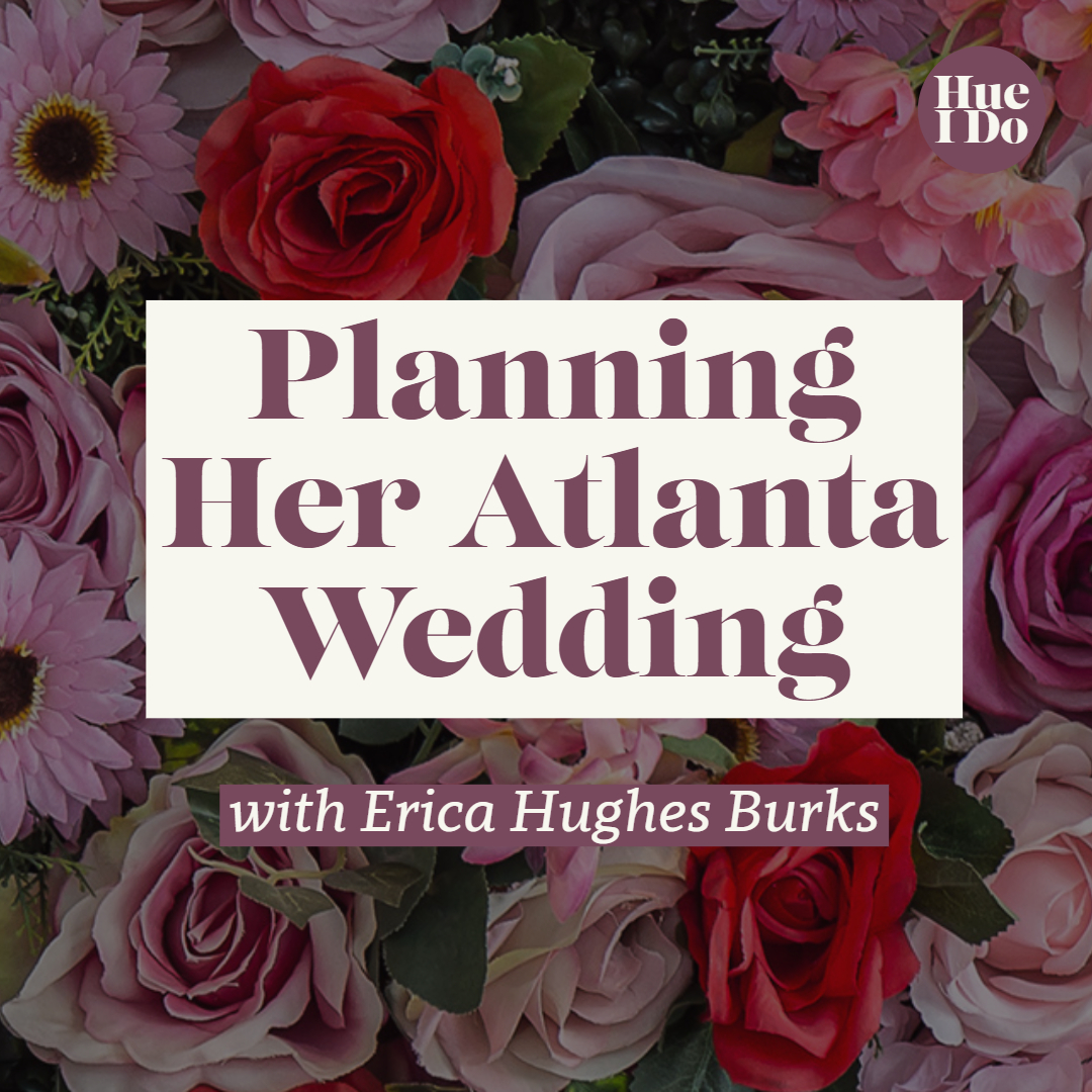 13. Planning Her Atlanta Wedding with Erica Hughes Burks