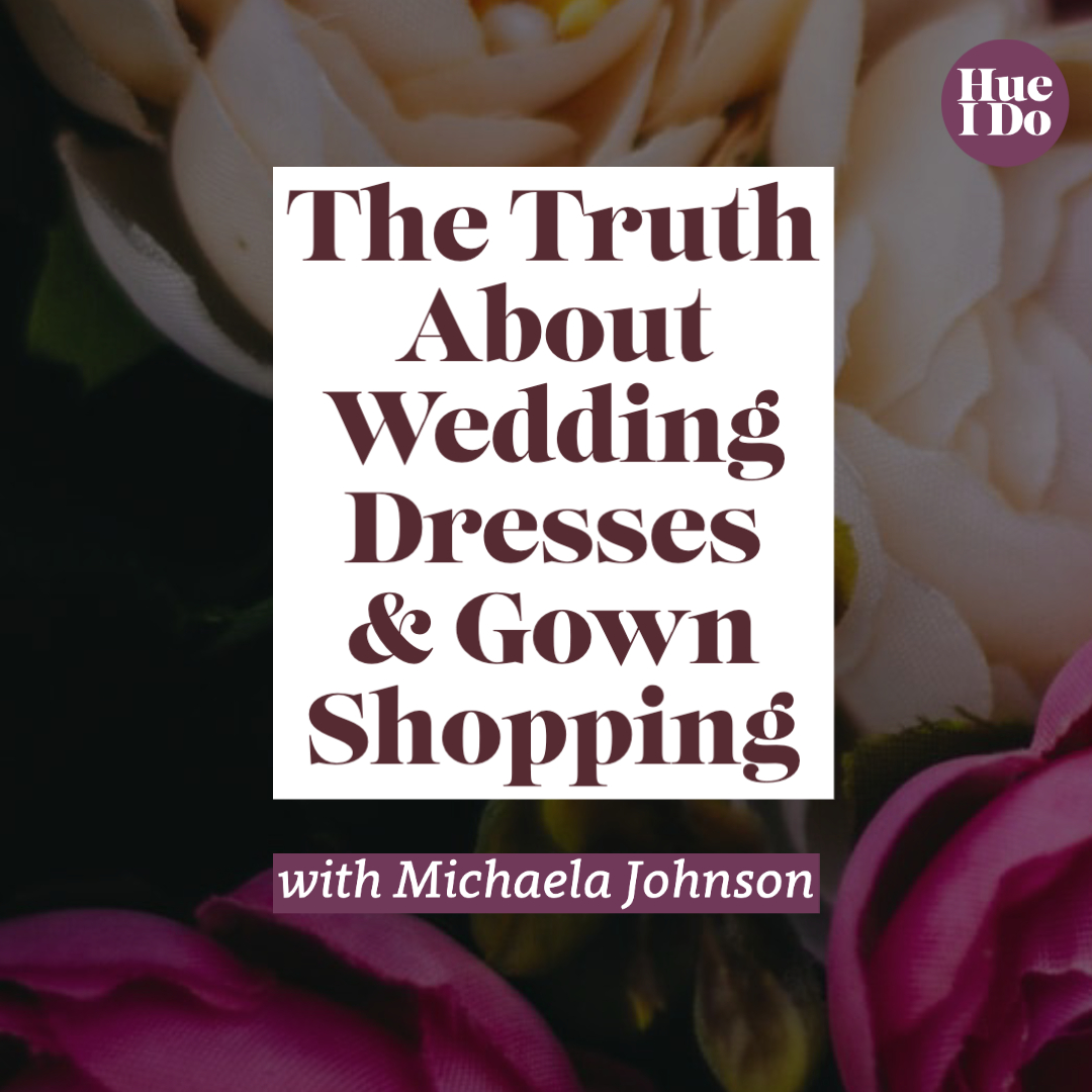 23. The Truth About Wedding Dresses & Gown Shopping with Michaela Johnson