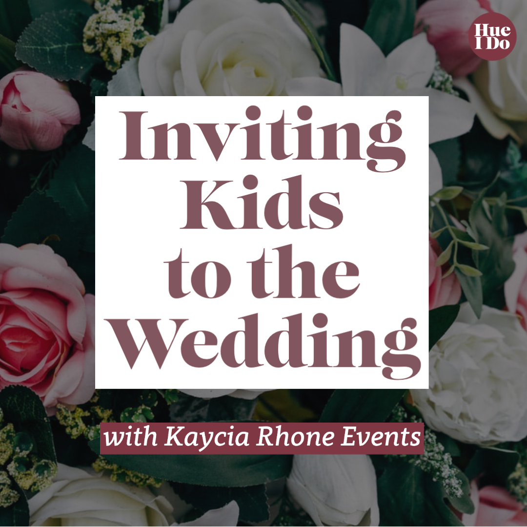 27. Inviting Kids to the Wedding with Kaycia Rhone Events