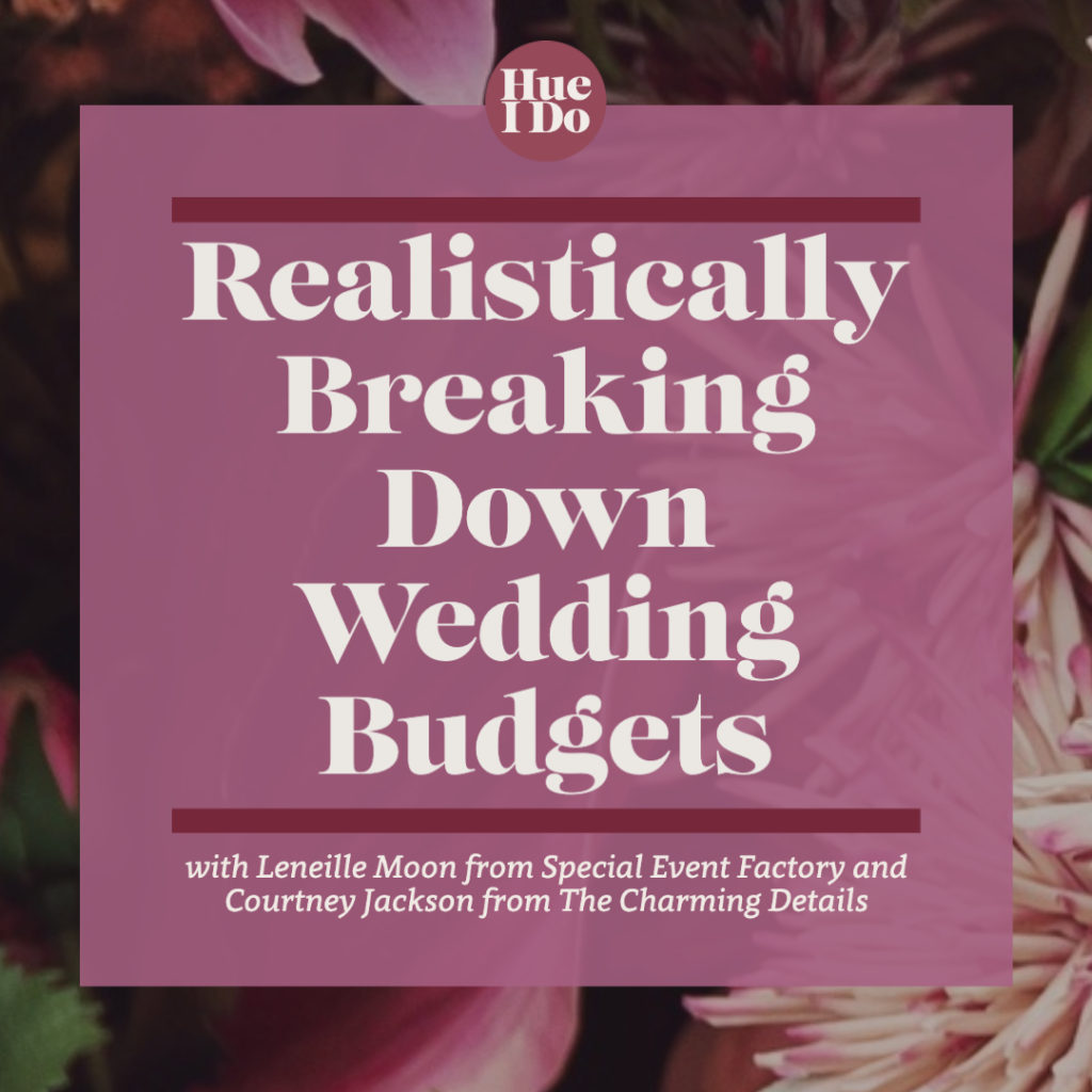 Realistically Breaking Down Wedding Budgets