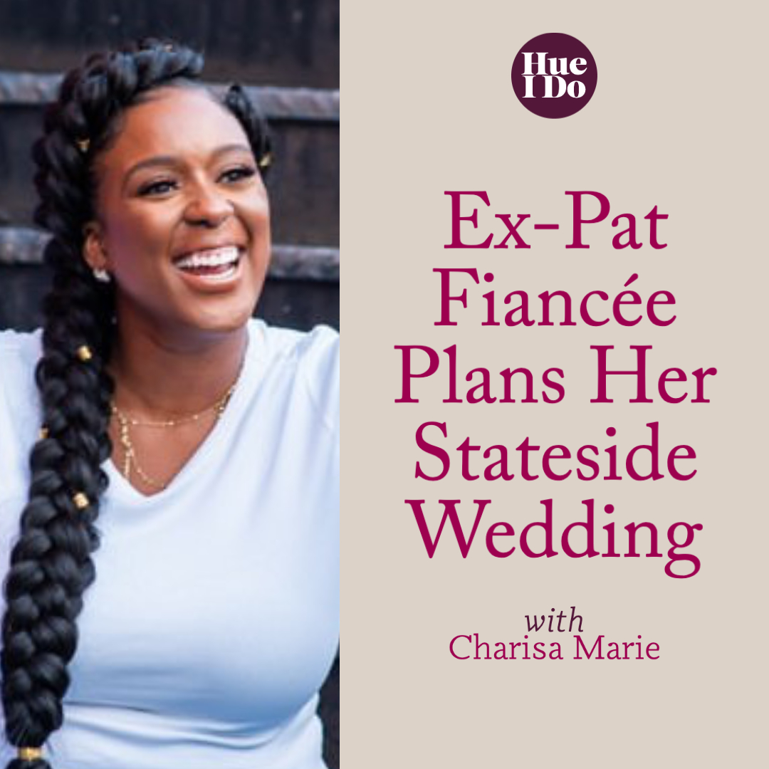 29. Ex-Pat Fiancée Plans Her Stateside Wedding with Charisa Marie