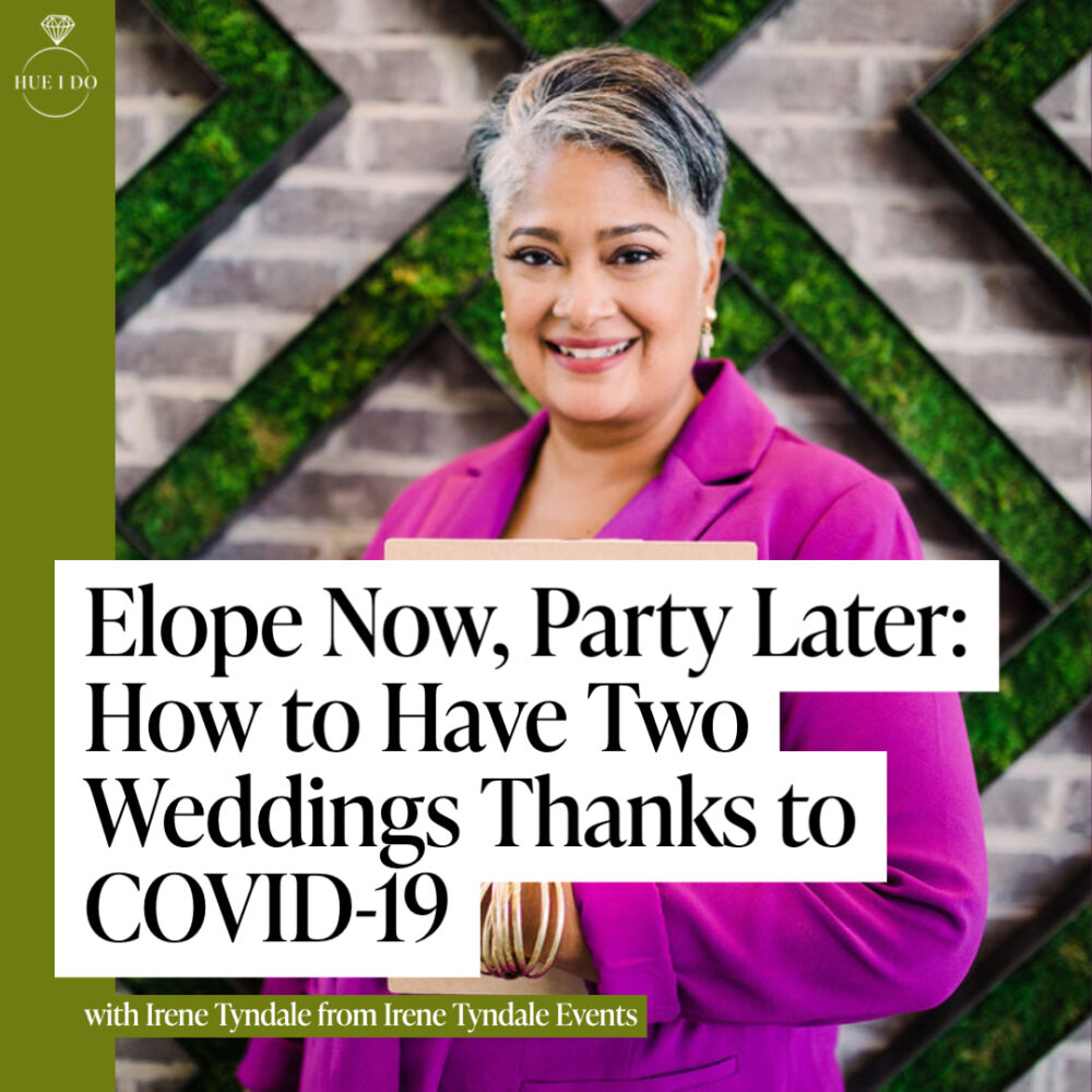 Elope Now, Party Later: How to Have Two Weddings Thanks to COVID-19
