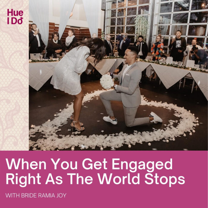 When You Get Engaged Right As The World Stops with Ramia Joy