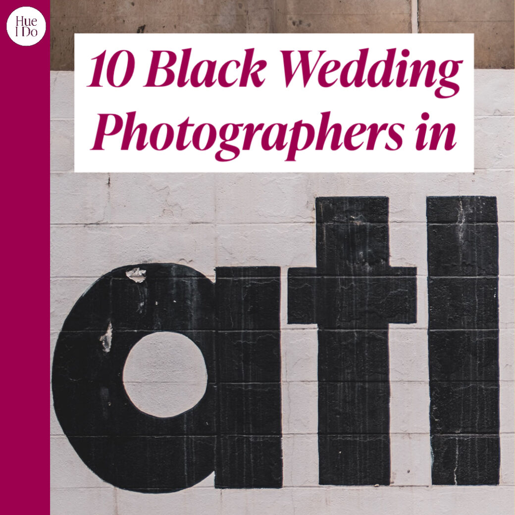 10 Black Wedding Photographers in Atlanta