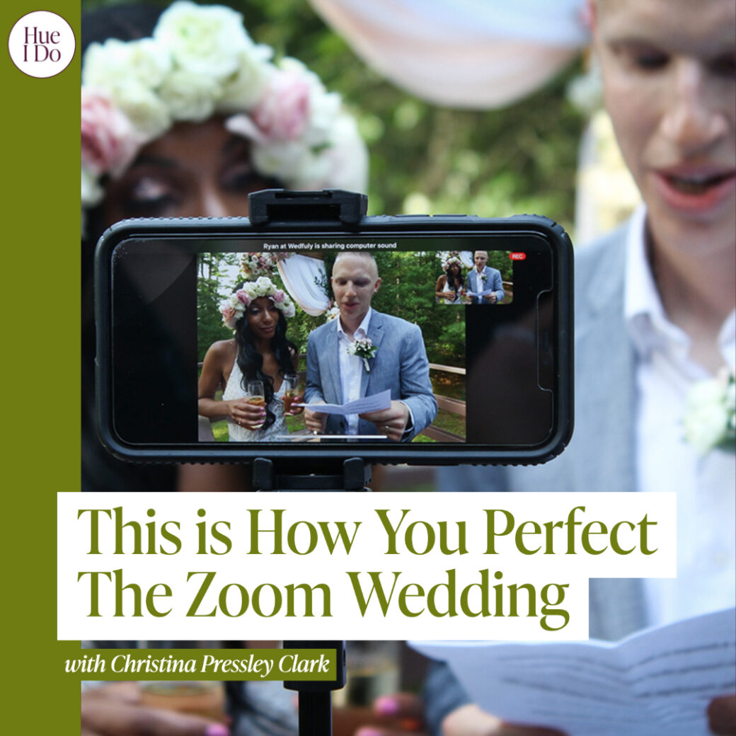 51. This is How You Perfect The Zoom Wedding