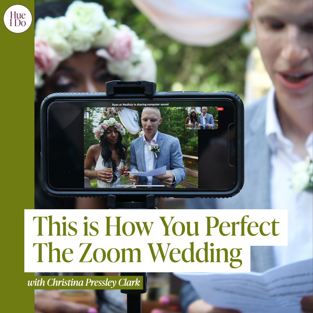 52. This is How You Perfect The Zoom Wedding