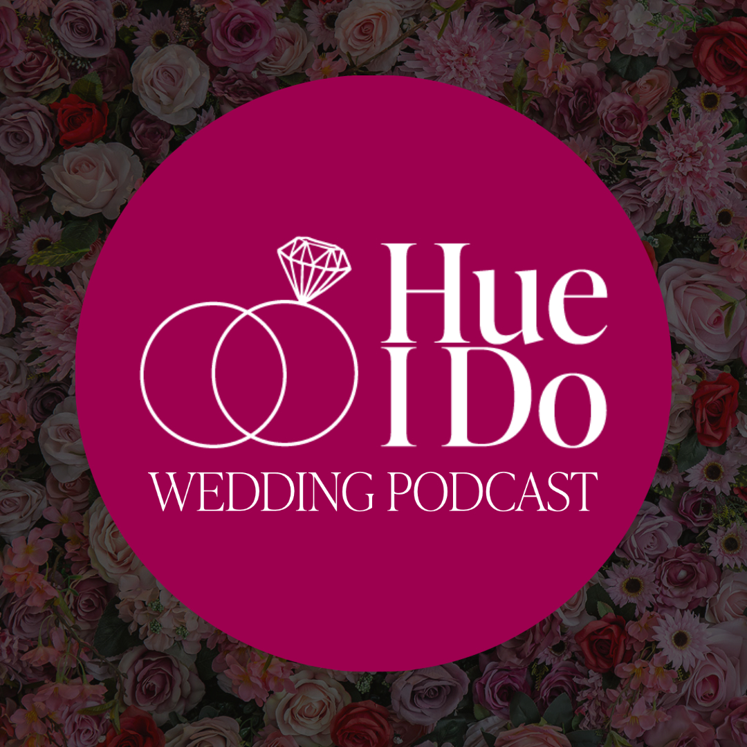 Hue I Do Wedding Podcast