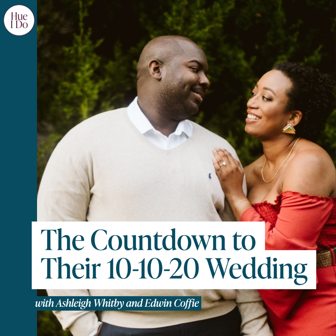 52. The Countdown to Their 10-10-20 Wedding