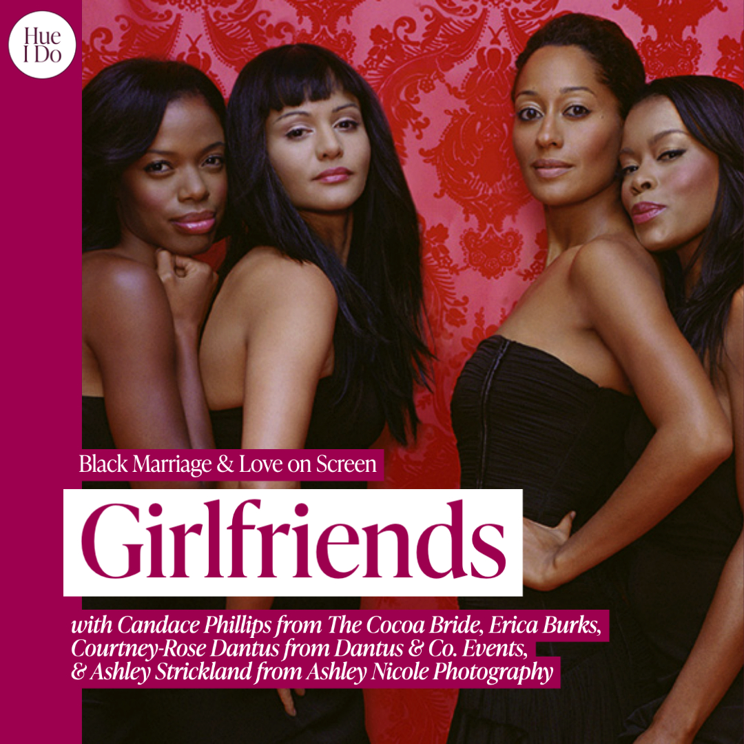 54. Black Marriage & Love on Screen: Girlfriends