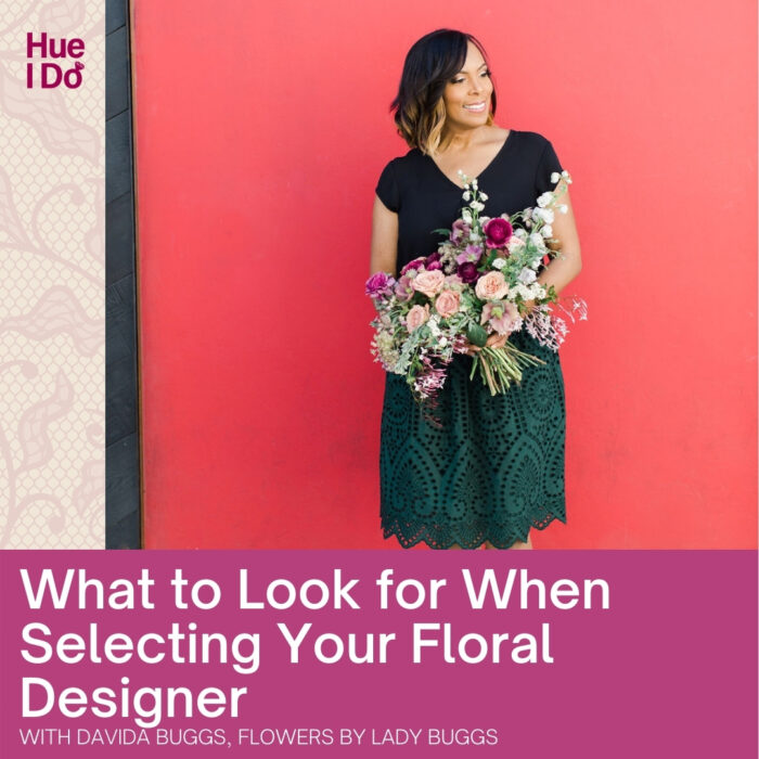 What to Look for When Selecting Your Floral Designer with Flowers By Lady Buggs