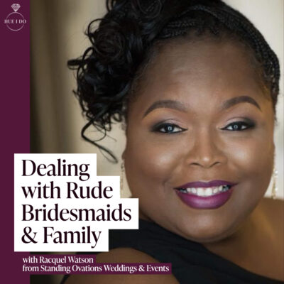 Dealing with Rude Bridesmaids & Family