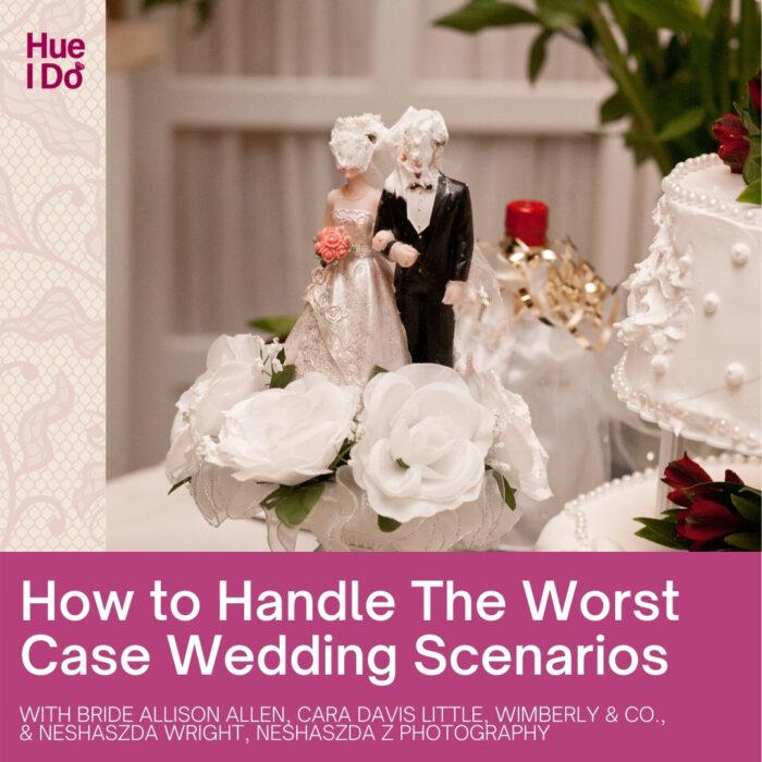 66. How to Handle The Worst Case Wedding Scenarios
