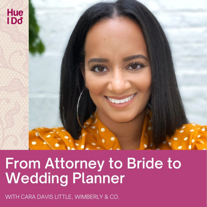 From Attorney to Bride to Wedding Planner with Cara Davis Little from Wimberly & Co.