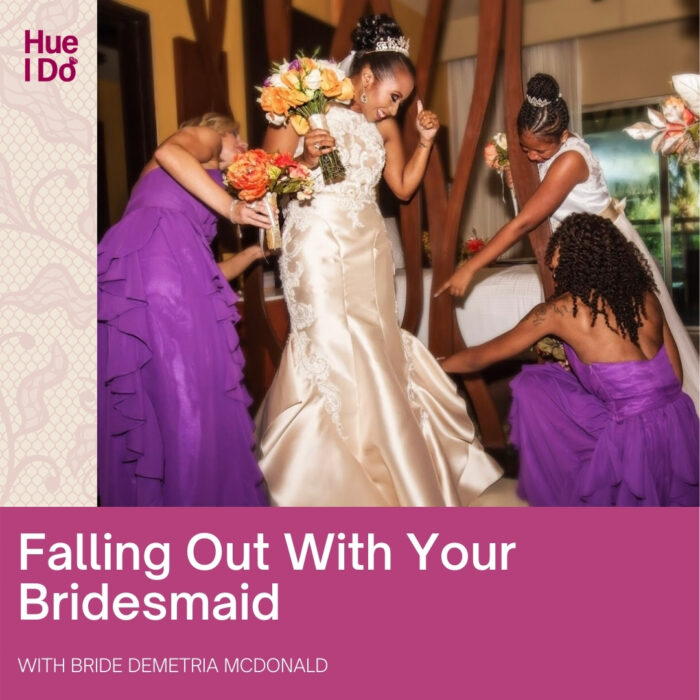 Falling Out With Your Bridesmaid with Demetria McDonald