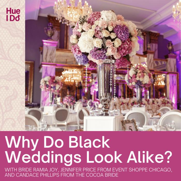 Why Do Black Weddings Look Alike?
