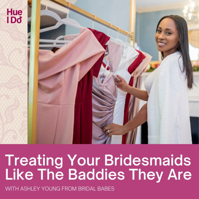 Treating Your Bridesmaids Like They Baddies They Are