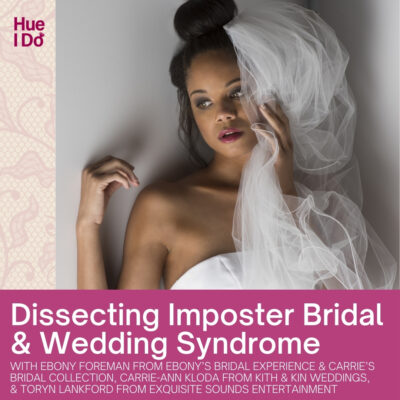 Dissecting Imposter Bridal & Wedding Syndrome