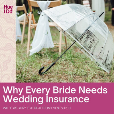 89. Why Every Bride Needs Wedding Insurance