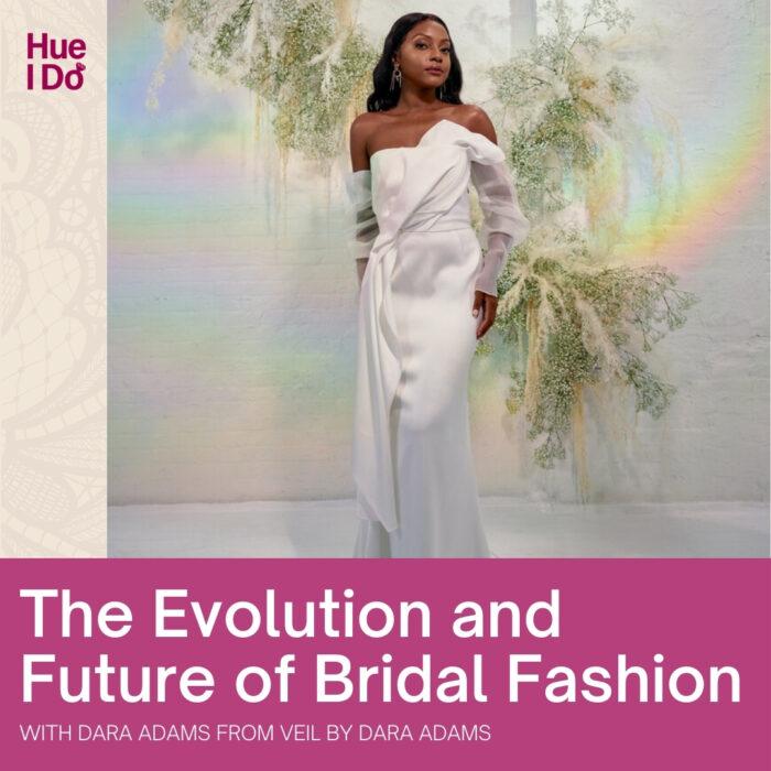The Evolution and Future of Bridal Fashion