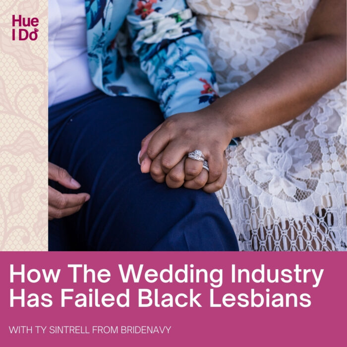 How The Wedding Industry Has Failed Black Lesbians